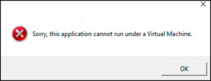 Sorry, this application cannot run under a Virtual Machine